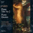 Parry - Piano Trio no.2, Piano Quartet
