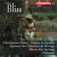 Bliss - Checkmate Suite, Clarinet Quintet, Hymn to Apollo, etc | Chandos - 2-4-1 CHAN2411