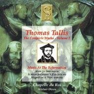 Thomas Tallis - Complete Works Volume 2 (Music at the Reformation)