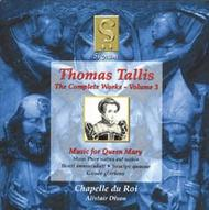 Thomas Tallis - Complete Works Volume 3 (Music for Queen Mary)