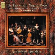 The Fitzwilliam Virginal Book - Transcriptions for a mixed consort
