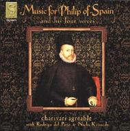 Music For Phillip of Spain and his four wives
