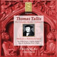 Thomas Tallis - Complete Works Volume 6 (Music for a Reformed Church)
