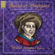 Master of Musicians - Songs and Instrumental music by Josquin des Pres, his pupils and contemporaries