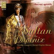 The Sultan and the Phoenix - French viol music by members of the Couperin family and their contemporaries