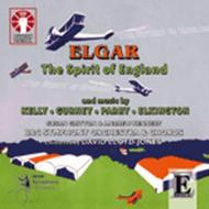 Elgar - The Spirit of England / Works by Kelly, Gurney, Parry & Elkington | Dutton - Epoch CDLX7172