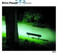Brice Pauset - Preludes