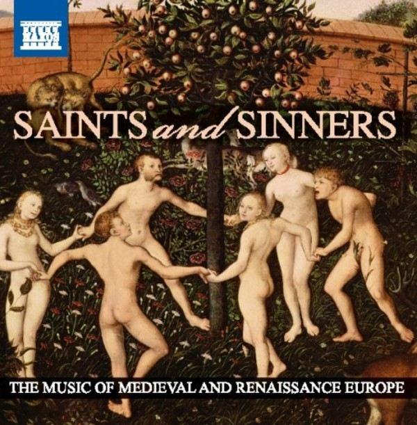 Saints and Sinners: The Music of Medieval and Renaissance Europe | Naxos 8501067