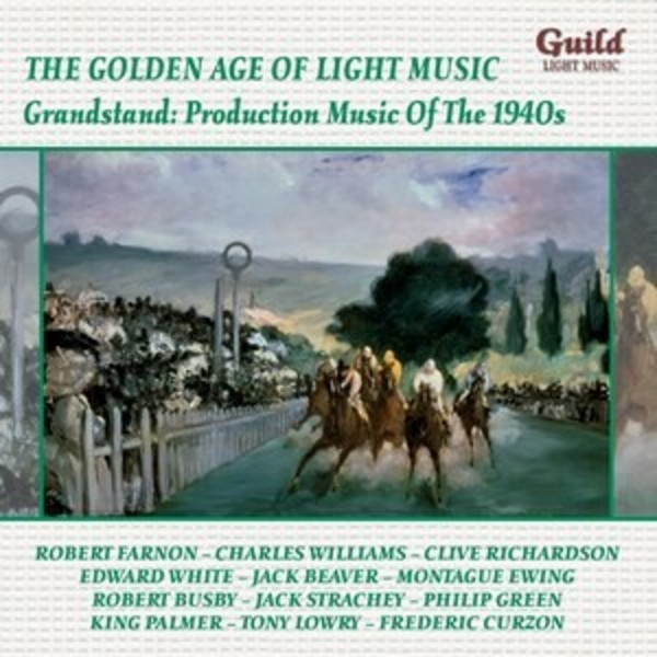 Golden Age of Light Music: Grandstand - Production Music of the 1940s