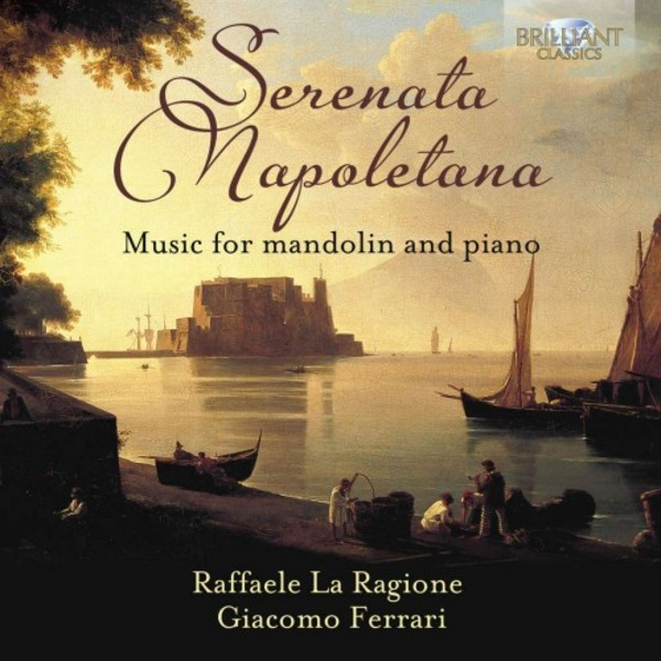 Serenata Napoletana: Music for Mandolin and Piano | Brilliant Classics 95096