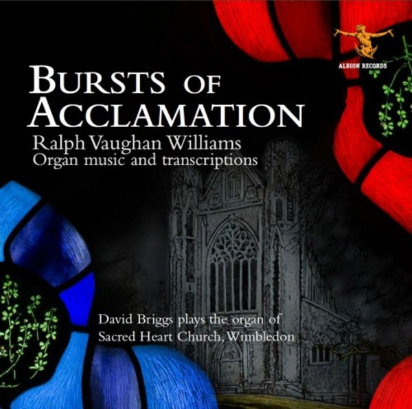 Bursts of Acclamation: Vaughan Williams Organ Music and Transcriptions