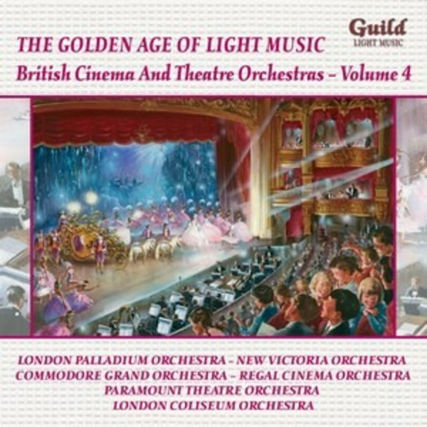 Golden Age of Light Music: British Cinema & Theatre Orchestras Vol.4