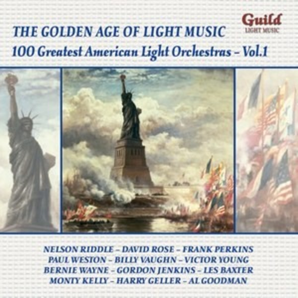 Golden Age of Light Music: 100 Greatest American Light Orchestras Vol.1