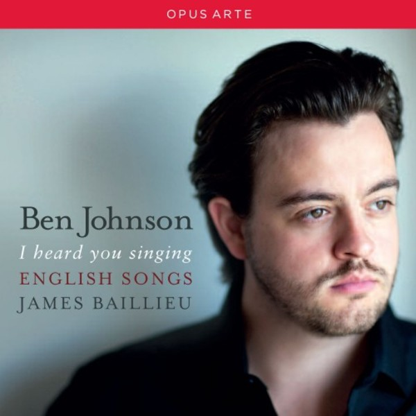 Ben Johnson: I heard you singing (English Songs)