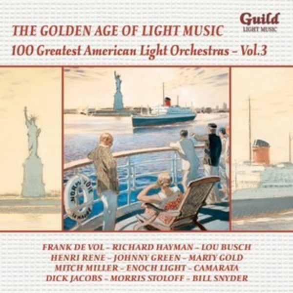 Golden Age of Light Music: 100 Greatest American Light Orchestras Vol.3