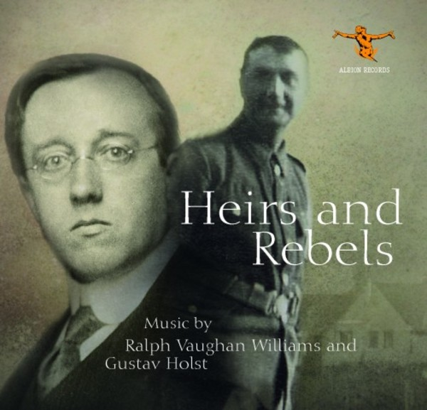 Heirs and Rebels: Music by Vaughan Williams & Holst