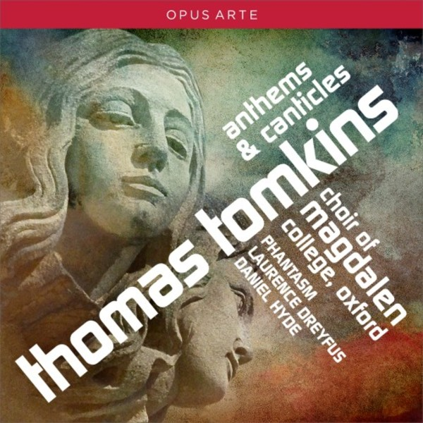 Thomas Tomkins - Anthems & Canticles