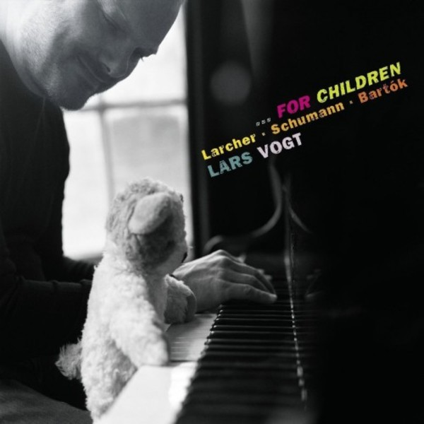 For Children: Lars Vogt plays Larcher, Schumann & Bartok