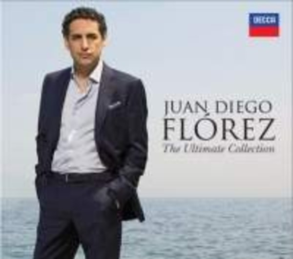 Juan Diego Florez: The Ultimate Collection