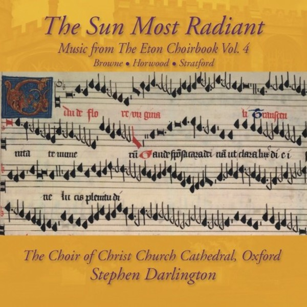 The Sun Most Radiant: Music from the Eton Choirbook Vol.4