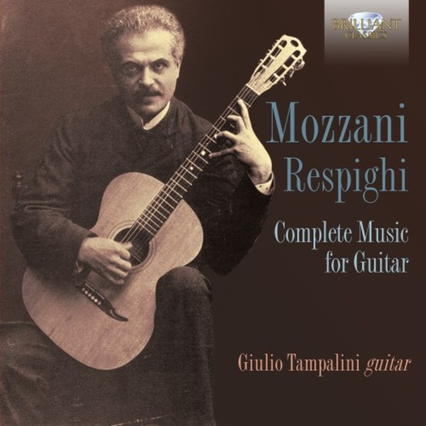 Mozzani & Respighi - Complete Music for Guitar