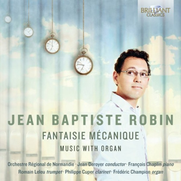 Jean Baptiste Robin - Fantaisie mecanique: Music with Organ