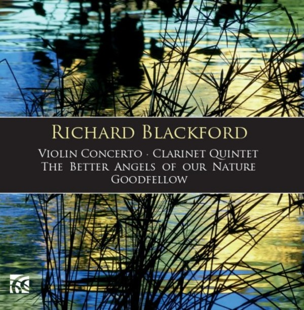Blackford - Violin Concerto, Clarinet Quintet, The Better Angels of Our Nature, Goodfellow