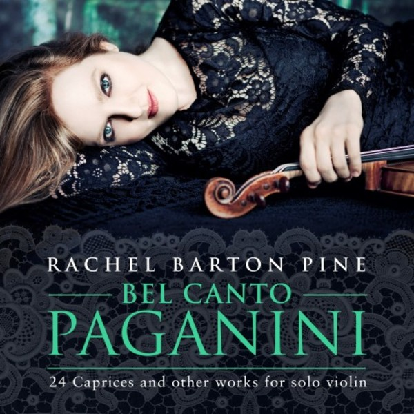 Bel Canto Paganini: 24 Caprices and other works for solo violin