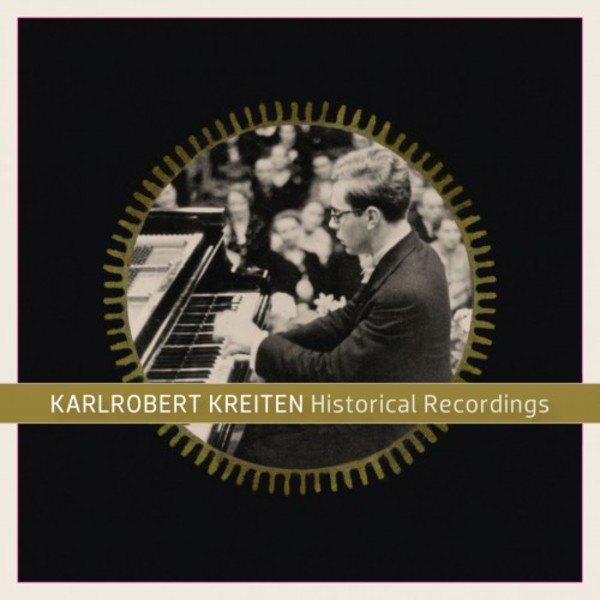 Karlrobert Kreiten: Historical Recordings