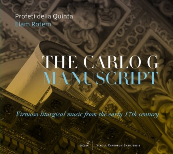 The Carlo G Manuscript: Virtuoso liturgical music from the early 17th century | Glossa GCD922516