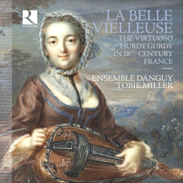 Le Belle Vielleuse: The Virtuoso Hurdy-Gurdy in 18th-Century France