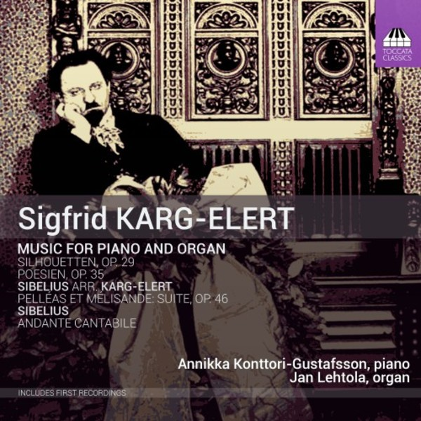 Karg-Elert - Music for Piano and Organ