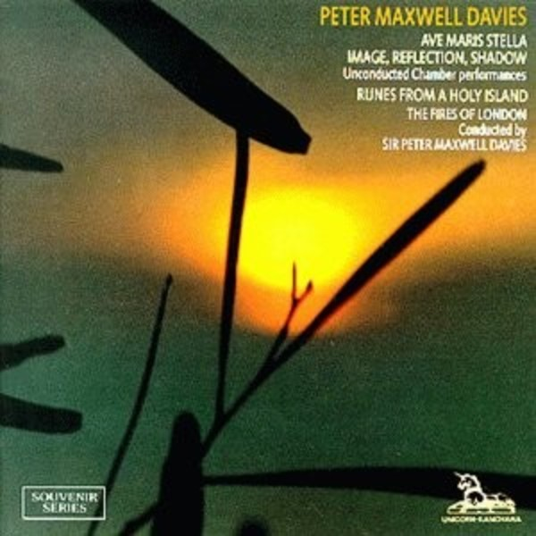 Maxwell Davies - Ave maris stella; Image, Reflection, Shadow; Runes from a Holy Island