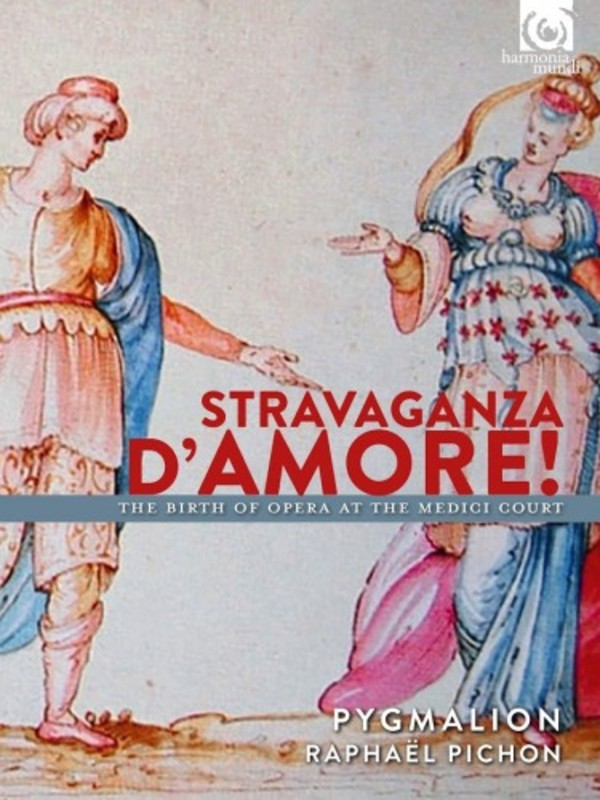 Stravaganza d�Amore: The Birth of Opera at the Medici Court