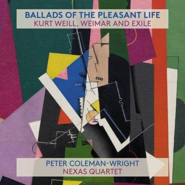 Ballads of the Pleasant Life: Kurt Weill, Weimar and Exile | ABC Classics ABC5762204