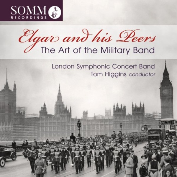 Elgar and his Peers: The Art of the Military Band