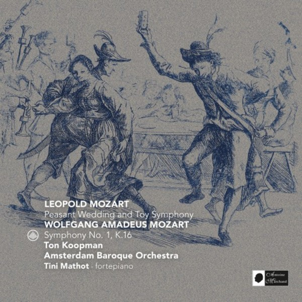 L Mozart - Peasant Wedding, Toy Symphony; WA Mozart - Symphony no.1