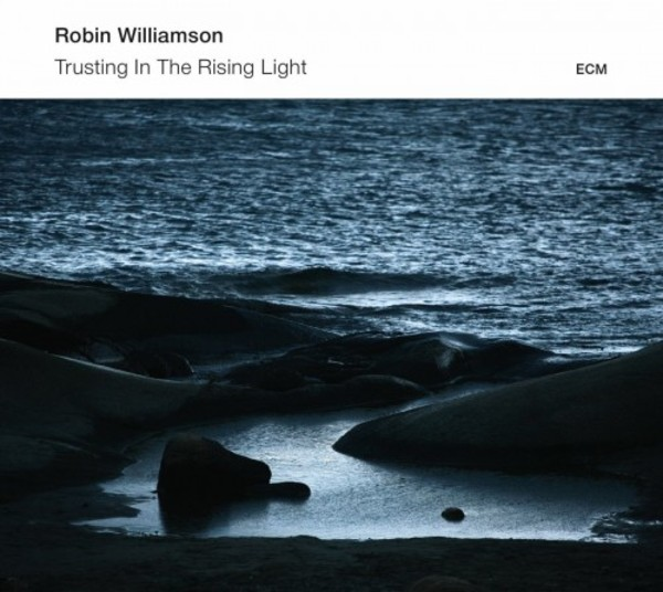 Robin Williamson: Trusting In The Rising Light