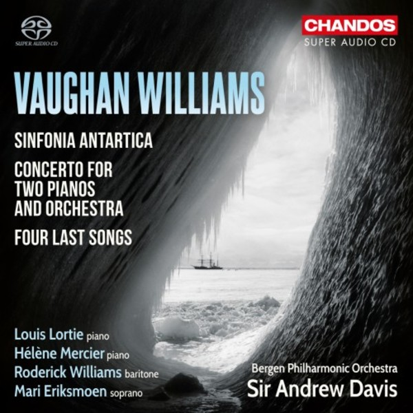 Vaughan Williams - Sinfonia Antartica, Concerto for 2 Pianos, Four Last Songs
