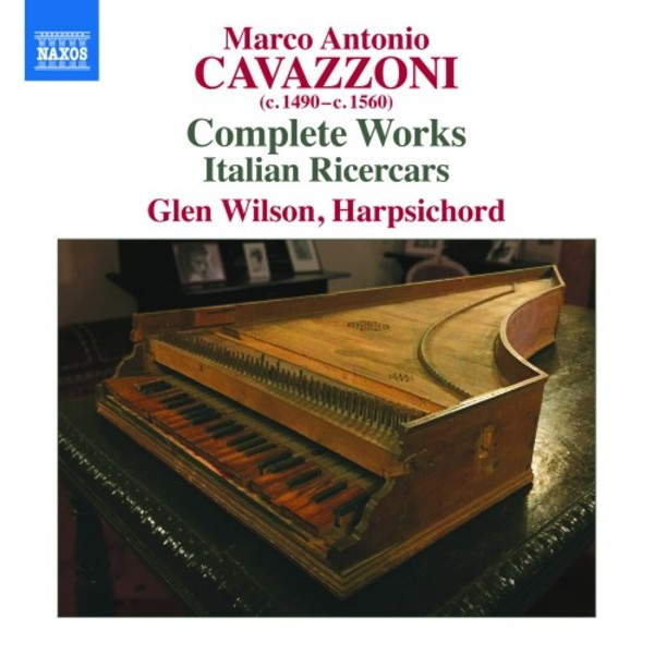 Cavazzoni - Complete Works; Italian Ricercars | Naxos 8572998