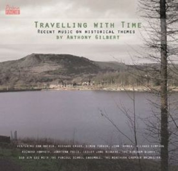 Travelling with Time: Recent Music on Historical Themes by Anthony Gilbert