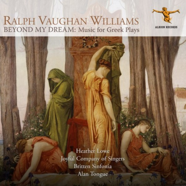 Vaughan Williams - Beyond My Dream: Music for Greek Plays