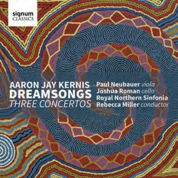 Kernis - Dreamsongs: Three Concertos
