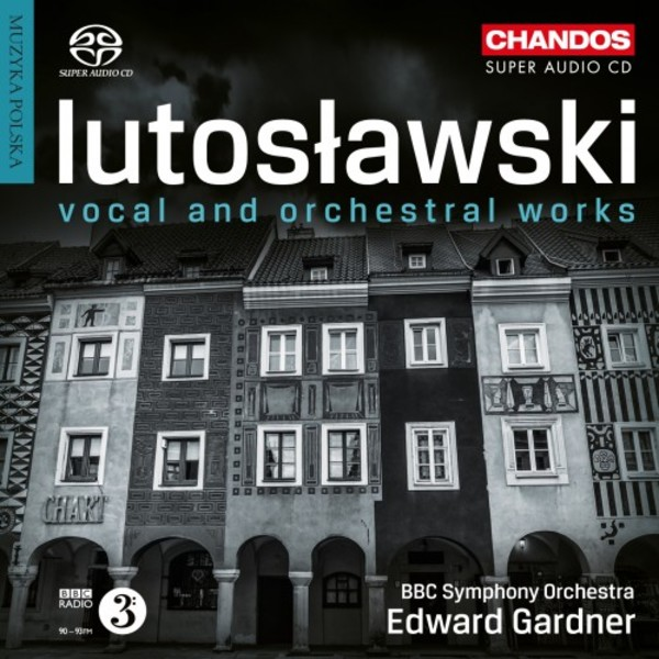 Lutoslawski - Vocal and Orchestral Works