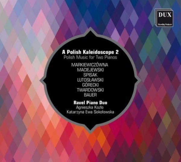 A Polish Kaleidoscope 2: Polish Music for Two Pianos