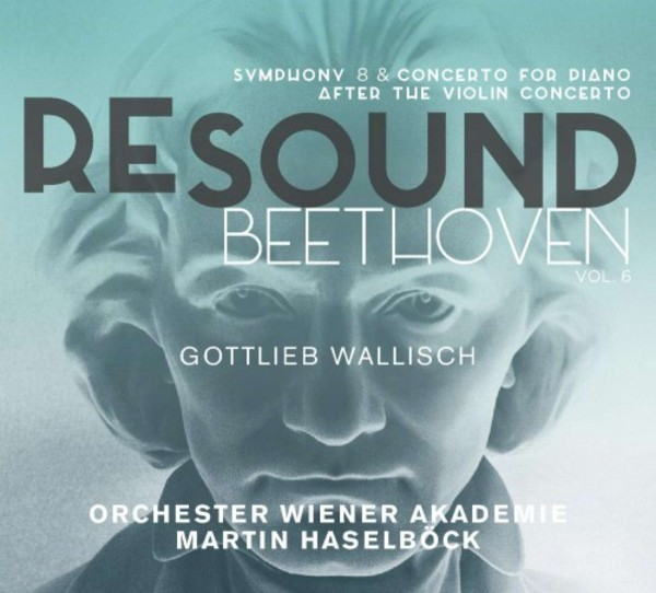 Resound Beethoven Vol.6: Symphony no.8, Piano Concerto op.61a