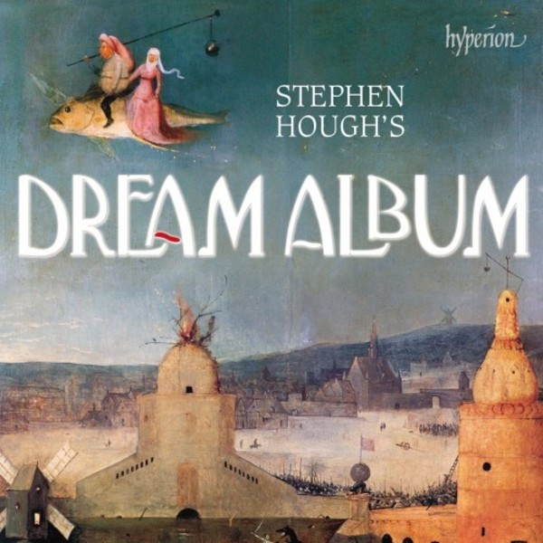 Stephen Hough�s Dream Album