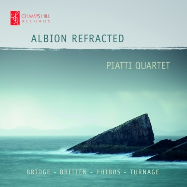 Albion Refracted: Quartets by Bridge, Britten, Phibbs & Turnage