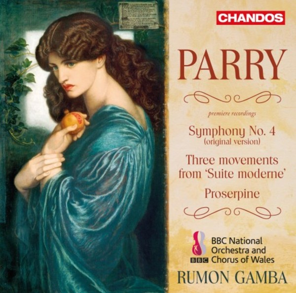 Parry - Symphony no.4, Movements from 'Suite moderne', Proserpine | Chandos CHAN10994