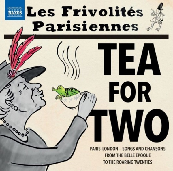 Tea for Two: Songs & Chansons from the Belle Epoque to the Roaring 20s